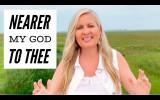 Thánh Ca: Càng Gần Chúa Hơn – Nearer, My God, to Thee