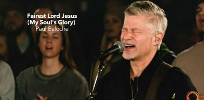 Thánh Ca: Jesus Đẹp Thay – Fairest Lord Jesus