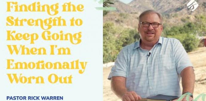 Rick Warren: Tìm Kiếm Sức Mạnh Để Tiếp Tục Đi Lên Khi Tinh Thần Đã Mòn Mõi