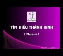 Tìm Hiểu Thánh Kinh: Sách II Phi-e-rơ – Chương 1