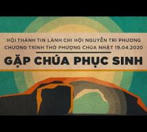 Chúa Nhật 19/4/2020: Hội Thánh Nguyễn Tri Phương
