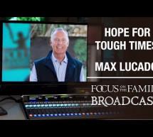 Phỏng Vấn Mục Sư Max Lucado: Hope for Getting Through the Tough Times