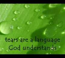 Tears Are a Language God Understands