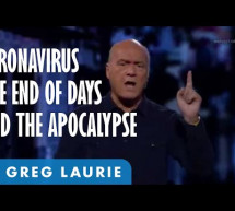 Greg Laurie: Is Coronavirus a Sign of the End Times