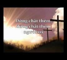 Thánh Ca: Đừng Đóng Đinh Chúa