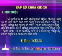 Mục sư Nguyễn Thỉ: Gặp Gỡ Chúa Giê-xu
