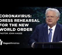 John Hagee: Coronavirus – Dress Rehearsal for the New World Order