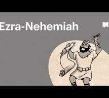 Dự Án Kinh Thánh: Khái Quát Sách Ê-xơ-ra – Nê-hê-mi