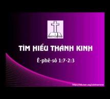Tìm Hiểu Thánh Kinh: Sách Ê-phê-sô – Chương 1:7-2:3