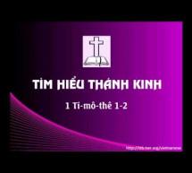 Tìm Hiểu Thánh Kinh: Sách  I Ti-mô-thê – Chương 1-2
