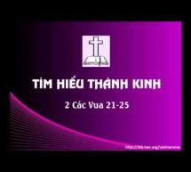 Tìm Hiểu Thánh Kinh: Sách II Các Vua – Chương 21-25