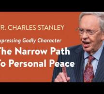 Charles Stanley: Con Đường Hẹp Dẫn Đến Sự Bình An
