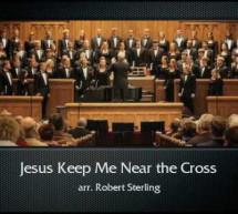 Thánh Ca: Gần Bên Thập Tự – Jesus Keeps Me Near the Cross