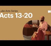 Dự Án Kinh Thánh: Công Vụ – Chương 13-20