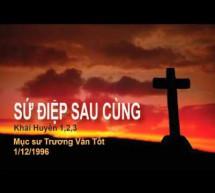 Mục sư Trương Văn Tốt: Sứ Điệp Sau Cùng