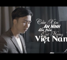 Cầu Xin An Ninh Đến Trên Quê Hương Việt Nam