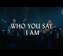 Chúa Phán Con Thuộc Ngài – Who You Say I Am