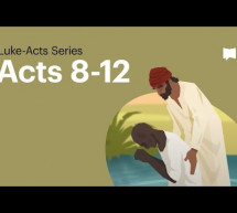 Dự Án Kinh Thánh: Công Vụ – Chương 8-12