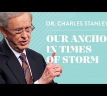Dr. Charles Stanley: Neo Trong Thời Giông Bão