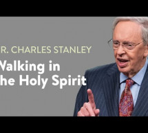 Charles Stanley: Walking in The Holy Spirit