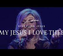 Thánh Ca: Càng Yêu Chúa Hơn – My Jesus!  I Love Thee