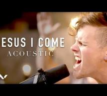 Jesus I Come