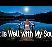 Thánh Ca: It Is Well With My Soul
