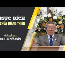 Mục sư Thái Phước Trường: Mục Đích Chúa Thăng Thiên