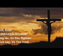 Vũ Đức Nghiêm: Eloi! Eloi! Lamasabachthani