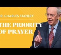 Charles Stanley: The Priority of Prayer