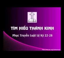 Tìm Hiểu Thánh Kinh: Sách Phục Truyền – Chương 22-28