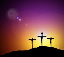 Bảy Lời Nói Cuối Cùng Của Đức Chúa Jesus Trên Thập Tự – Lời Thứ Hai