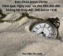 Lời Chúa Mỗi Ngày – Hê-bơ-rơ 13:8